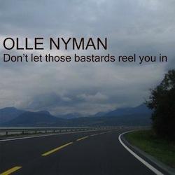 """Olle Nyman """"Bastards"""""""