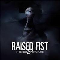 Raised Fist – Friends and Traitors